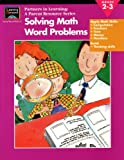 Learning Horizons: Partners in Learning, a Parent Resource Series: Solving Math Word Problems, Grade 2-3: Apply Math Skills, Computation, Fractions, Time, Money, Numbers, Build Thinking Skills (EMC1475478, 66007A) (0147547806) by Jo Ellen Moore