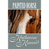Painted Horse ~ Katharine Kincaid