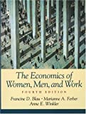 img - for The Economics of Women, Men, and Work (4th Edition) by Blau, Francine D., Ferber, Marianne A., Winkler, Anne E. 4th edition (2001) Paperback book / textbook / text book