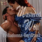 Mastered by a Wolf | [Belladonna Bordeaux]