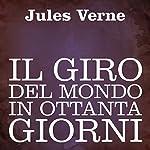 Il giro del mondo in ottanta giorni [Around the World in 80 Days] | Jules Verne