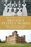 img - for Private Life in Britain's Stately Homes:Masters and Servants in the Golden Age book / textbook / text book