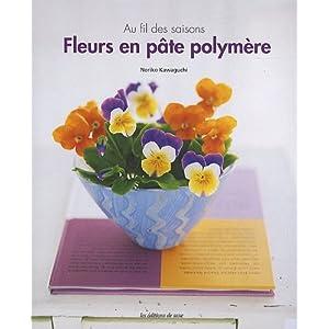Fleurs en pâte polymère : Au fil des saisons
