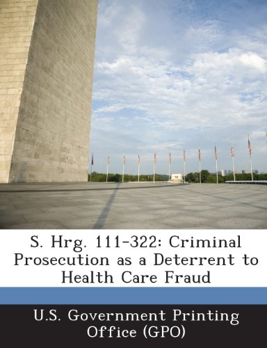 S. Hrg. 111-322: Criminal Prosecution as a Deterrent to Health Care Fraud