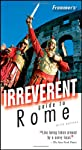 Frommer's Irreverent Guide to Rome (Irreverent Guides)