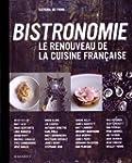 Bistronomie - Le renouveau de la cuis...