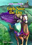 The Best of Girls to the Rescue - Girls Save the Day: The 25 most popular stories about clever and courageous girls from around the world