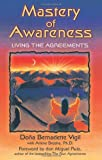 Mastery of Awareness: Living the Agreements (1879181614) by Doña Bernadette Vigil