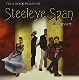 Folk Rock Pioneers In Concert by Steeleye Span (2006-05-14)