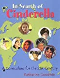 img - for [(In Search of Cinderella: A Curriculum for the 21st Century)] [Author: Katharine F Goodwin] published on (March, 2004) book / textbook / text book
