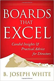 Boards That Excel: Candid Insights And Practical Advice For Directors