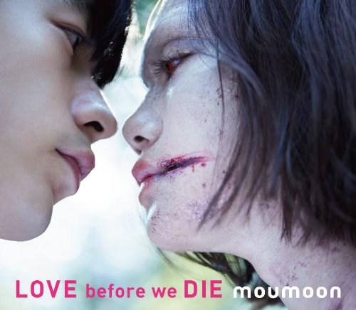LOVE before we DIE (CD+Blu-ray)