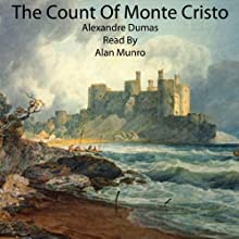 The Count of Monte Cristo (       UNABRIDGED) by Alexandre Dumas Narrated by Alan Munro