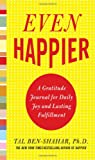 img - for Even Happier: A Gratitude Journal for Daily Joy and Lasting Fulfillment book / textbook / text book