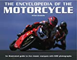 The Encyclopedia of the Motorcycle: An Illustrated Guide to the Classic Marques with 600 Photographs (0754822834) by Henshaw, Peter