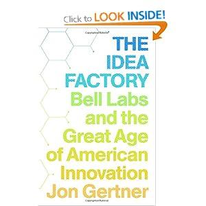 The Idea Factory - Jon Gertner