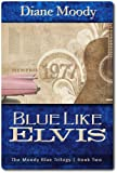Blue Like Elvis (The Moody Blue Trilogy | Book Two)