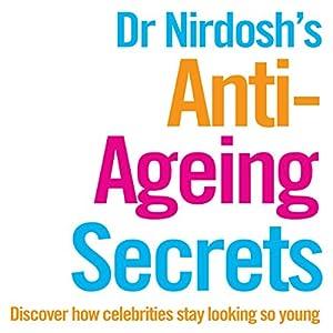 Dr Nirdosh's Anti-Ageing Secrets Audiobook
