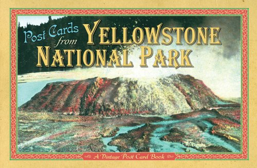 Post Cards from Yellowstone National Park: A Vintage Post Card Book
