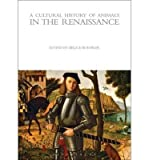 img - for A Cultural History of Animals in the Renaissance(Hardback) - 2009 Edition book / textbook / text book