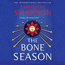 The Bone Season (       UNABRIDGED) by Samantha Shannon Narrated by Alana Kerr