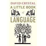 A Little Book of Language (Little Histories)by David Crystal