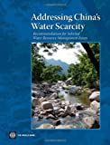 img - for Addressing China's Water Scarcity: A Synthesis of Recommendations for Selected Water Resource Management Issues book / textbook / text book