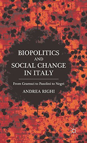 Biopolitics and Social Change in Italy: From Gramsci to Pasolini to Negri PDF