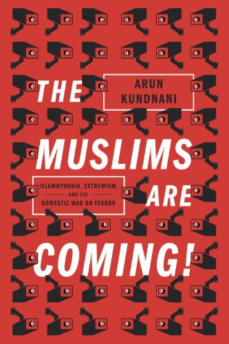 the-muslims-are-coming-islamophobia-extremism-and-the-domestic-war-on-terror