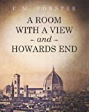 E.M. Forster A Room with a View and Howards End