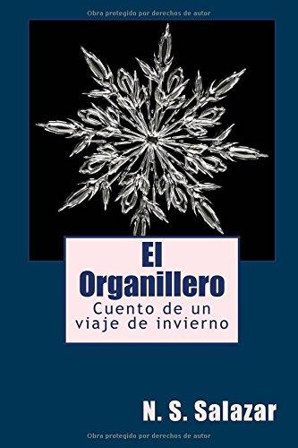 El Organillero: Cuento de un viaje de invierno