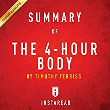 Summary of 'The 4-Hour Body' by Timothy Ferriss | Includes Analysis | Livre audio Auteur(s) :  Instaread Narrateur(s) : Susan Murphy