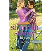 All He Ever Desired | [Shannon Stacey]