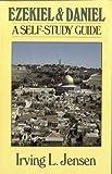 Ezekiel & Daniel- Jensen Bible Self Study Guide (Jensen Bible Self-Study Guide Series) (080244458X) by Jensen, Irving L