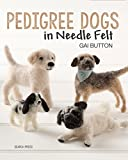 Pedigree Dogs in Needle Felt