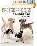 Pedigree Dogs in Needle Felt