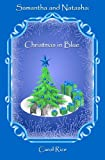 Samantha and Natasha: Christmas in Blue