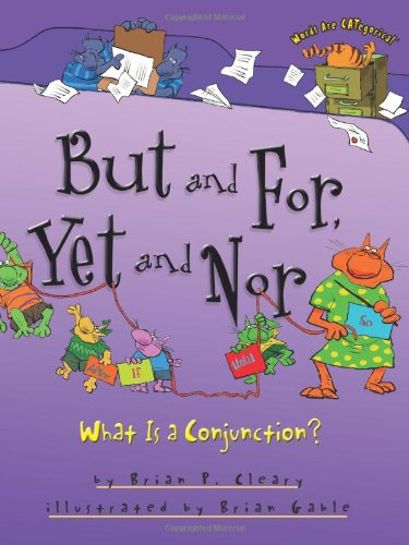 But and For, Yet and Nor: What Is a Conjunction? (Words Are Categorical)