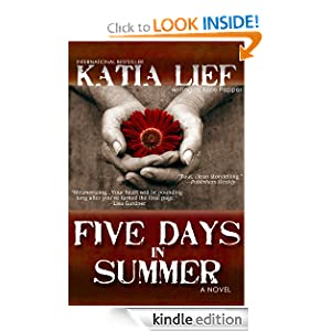 Like A Great Thriller? Then we think you'll love our brand new Thriller of the Week: From Katia Lief's Thriller FIVE DAYS IN SUMMER – 4.4 Stars on Amazon with over 15 Rave Reviews – Now Just 99 Cents!