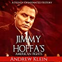Jimmy Hoffa's American Fights: A Highly Opinionated History Audiobook by Andrew Klein Narrated by Jim D Johnston