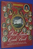 The First Ladies Cook Book: Favorite Recipes of All the Presidents of the United States (0819308242) by Margaret Brown Klapthor