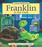 Franklin in the Dark (Classic Franklin Stories)