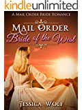 Romance: Mail Order Bride: Mail Order Bride of the West (Historical Fiction Romance) (Mail Order Brides) (Western Historical Romance) (Victorian Romance) ... Victorian Mail Order Bride Romance)