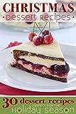 Christmas Dessert Recipes: 30 Dessert Recipes Perfect for the Holiday Season