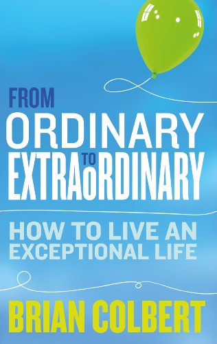 From Ordinary To Extraordinary - How To Live An Exceptional Life: Practical Tools And Techniques To Transform Your Life front-103093