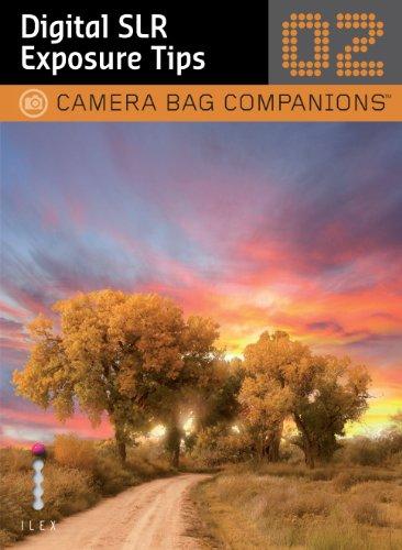 Digital SLR Exposure Tips: Camera Bag Companions 2