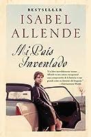 Mi Pais Inventado: Un Paseo Nostalgico por Chile (Spanish Edition)