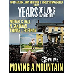 """Years of Living Dangerously - Showtime Series: Episode 9 """"Moving a Mountain"""""""