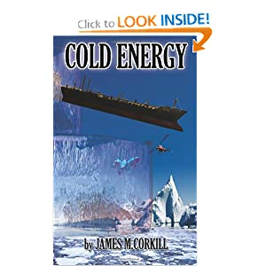Cold Energy: (The Alex Cave Series. Episode 2.) (The Alex Cave Adventure) (Volume 2) by James M Corkill