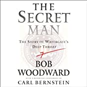 The Secret Man: The Story of Watergate's Deep Throat | [Bob Woodward]